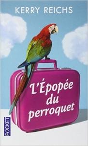 l'épopée du Perroquet - Kathy Reichs